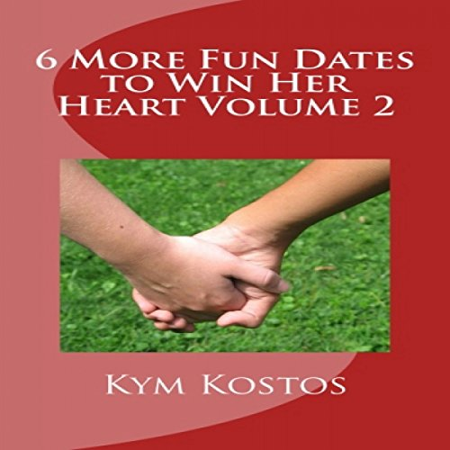 6 More Fun Dates to Win Her Heart audiobook cover art