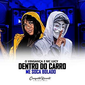 Dentro do Carro Me Soca Bolado (feat. Mc Lucy)
