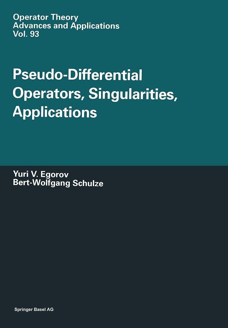 特徴なぜならジャンクションPseudo-Differential Operators, Singularities, Applications (Operator Theory: Advances and Applications)