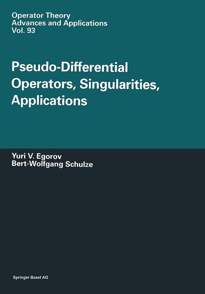 ジャングル好き成果Pseudo-Differential Operators, Singularities, Applications (Operator Theory: Advances and Applications)