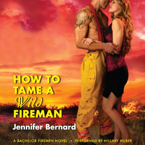 How to Tame a Wild Fireman audiobook cover art