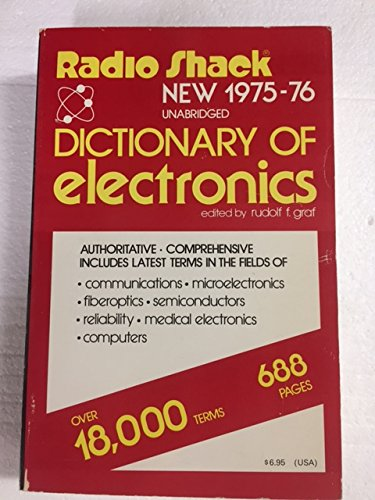 Radio Shack New 1975-76 Unabridged Dictionary Of Electronics : Over 18,000 Terms