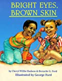 Bright Eyes, Brown Skin (A Feeling Good Book)