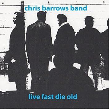 Live Fast Die Old