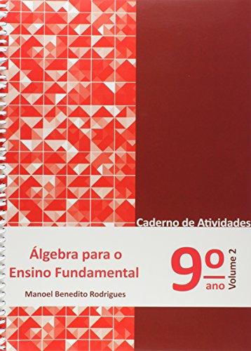 Álgebra Para Ensino Fundamental. Caderno de Atividades 9º Ano - Volume 2