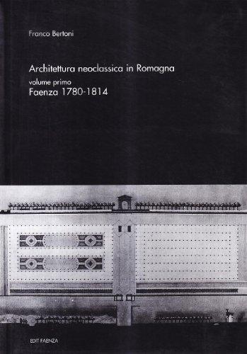 Architettura neoclassica in Romagna. Faenza 1780-1814