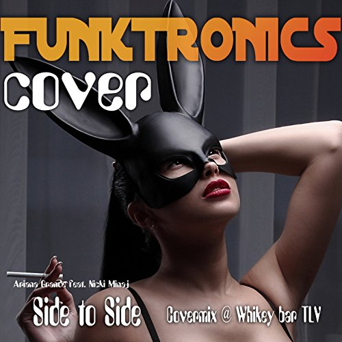 Side to Side Ariana Grande feat. Nicki Minaj Covermix @ Whikey bar...