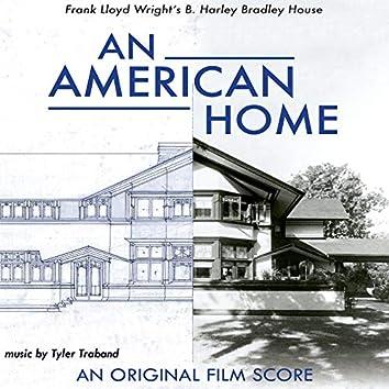 An American Home: Frank Lloyd Wright's B. Harley Bradley House (an Original Film Score)