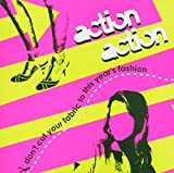 Songtexte von Action Action - Don't Cut Your Fabric to This Year's Fashion