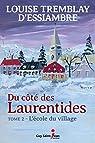 Du côté des Laurentides, tome 2 : L'école du village par Tremblay-d'Essiambre