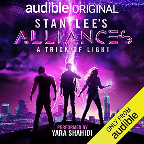 Stan Lee's Alliances: A Trick of Light                   By:                                                                                                                                 Stan Lee,                                                                                        Kat Rosenfield,                                                                                        Created by Stan Lee,                   and others                          Narrated by:                                                                                                                                 Yara Shahidi                      Length: Not Yet Known     Not rated yet     Overall 0.0