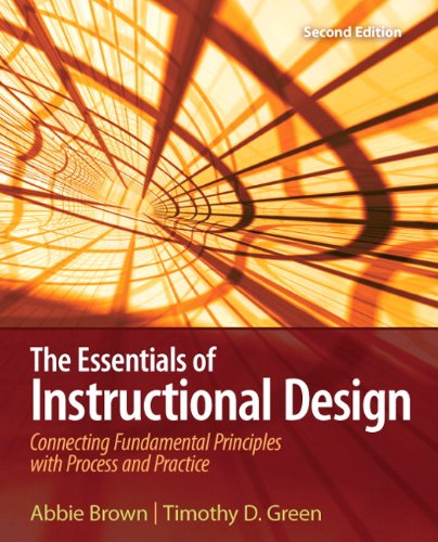 The Essentials Of Instructional Design Connecting Fundamental Principles With Process And Practice 2nd Edition