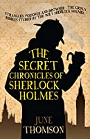 The Secret Chronicles of Sherlock Holmes (Sherlock Holmes Collection)