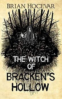 The Witch of Bracken's Hollow by [Brian Hocevar]
