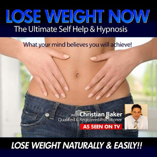 Lose Weight Now - Lose Weight Naturally & Easily audiobook cover art