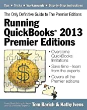 Running QuickBooks? 2013 Premier Editions: The Only Definitive Guide to the Premier Editions by Kathy Ivens (2013-01-01)