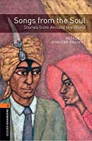 Oxford Bookworms Library: Level 2:: Songs from the Soul: Stories from Around the World audio CD pack (Oxford Bookworms ELT)