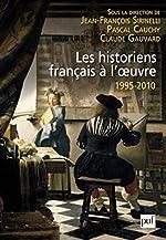 Les historiens français à l'oeuvre, 1995-2010 de Stéphane Benoist