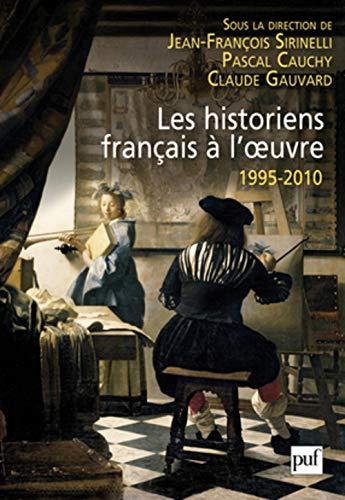 Les historiens français à l'oeuvre, 1995-2010