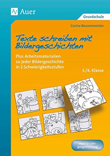 Texte schreiben mit Bildergeschichten 3.-4. Klasse: Plus Arbeitsmaterialien zu jeder Bildergeschichte in 2 Schwierigkeitsstufen