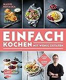 Einfach kochen mit wenig Zutaten – Das Plus-3-Prinzip mit TV-Koch Mario Kotaska bekannt aus der Küchenschlacht