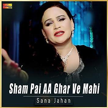 Sham Pai Aa Ghar Ve Mahi