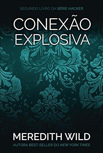 Hacker Series. Conexão Explosiva - Livro 2
