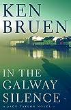 In the Galway Silence (Jack Taylor Novels, 15, Band 15) - Ken Bruen
