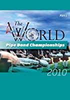 World Pipe Band 2010 1 [DVD] [Import]
