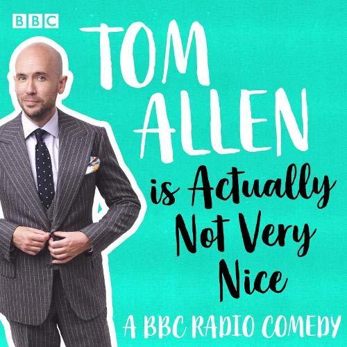 Tom Allen Is Actually Not Very Nice cover art
