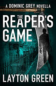 The Reaper's Game (A Dominic Grey Novella) (The Dominic Grey Series Book 5) by [Layton Green]