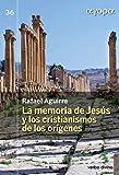 La memoria de Jesús y los cristianismos de los orígenes (Spanish Edition)