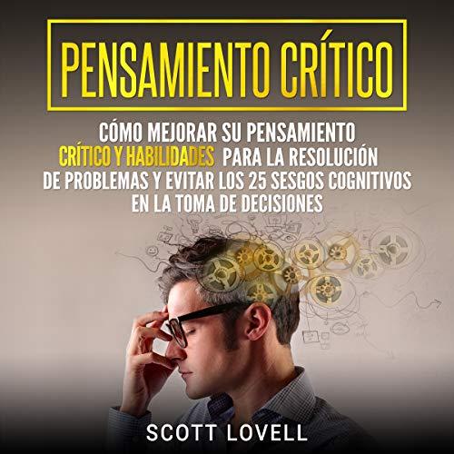 Pensamiento crítico [Critical Thinking] cover art