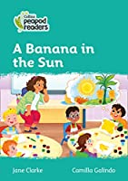 Level 3 – A Banana in the Sun (Collins Peapod Readers)