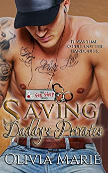 Saving Daddy's Privates: A Sex Shop Series novella by [Olivia Marie, Erin Wolf]