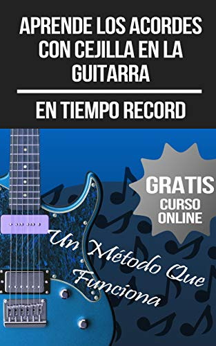 Aprende Los Acordes Con Cejilla En La Guitarra (+ Curso en Vídeo ...