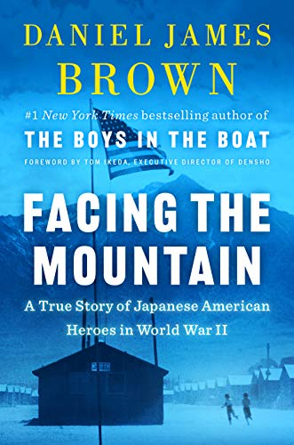 Image of Facing the Mountain: A True Story of Japanese American Heroes in World War II