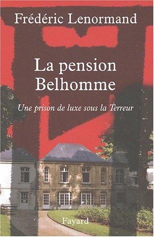La Pension Belhomme : Une prison de luxe sous la terreur