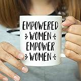 Empowered Women Empower Women - Taza femenina para mujer