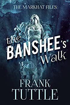 The Banshee s Walk  The Markhat Files Book 3