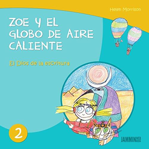 Libros infantiles: El dios de la escritura: Zoe y el Globo de Aire Caliente (libros infantiles, libros para niños, niños, niñas, libros para niñas, libros para niños de 2 años)