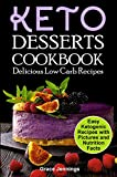 Keto Desserts Cookbook: Delicious Low Carb Recipes
