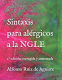 Sintaxis para alérgicos a la NGLE...