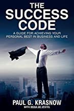 The Success Code: A Guide For Achieving Your Personal Best In Business And Life