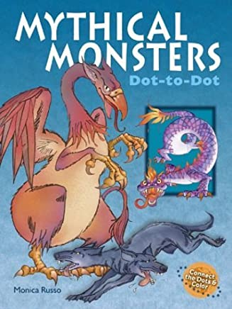 Mythical Monsters Dot-to-Dot by Monica Russo (2003-08-01)
