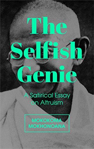 The Selfish Genie: A Satirical Essay on Altruism (English Edition)