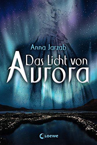 Das Licht von Aurora: Fantasyroman für Mädchen und Jungen ab 12 Jahre
