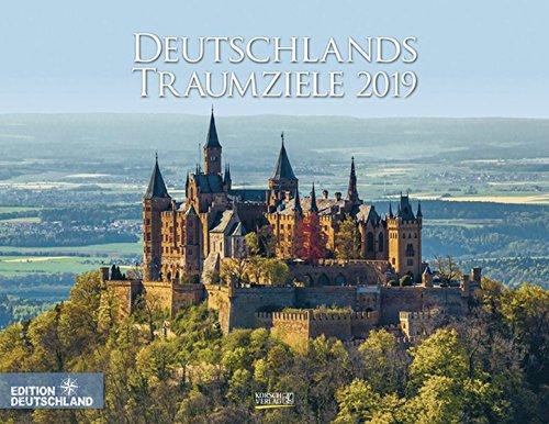 Deutschlands Traumziele 216419 2019: PhotoArt Wandkalender. Foto-Kalender mit Bildern von deutschen Reisezielen. Querformat: 44x34 cm