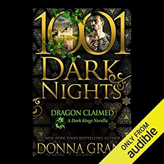 Dragon Claimed     A Dark Kings Novella - 1001 Dark Nights              Written by:                                                                                                                                 Donna Grant                               Narrated by:                                                                                                                                 Antony Ferguson                      Length: 5 hrs and 4 mins     1 rating     Overall 5.0