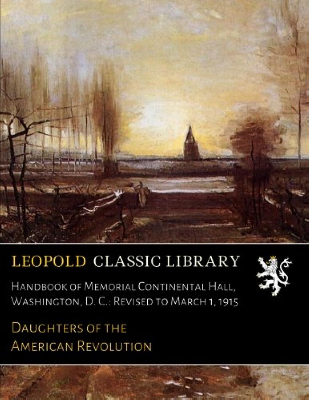 職人入札いじめっ子Handbook of Memorial Continental Hall, Washington, D. C.: Revised to March 1, 1915